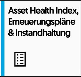 Asset Health Index, Erneuerungspläne & Instandhaltung
