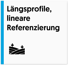 Längsprofile, lineare Referenzierung